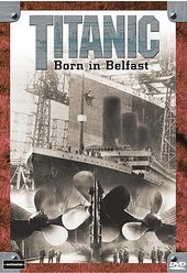Titanic: Born in Belfast