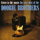 Listen to the Music: The Very Best of the Doobie