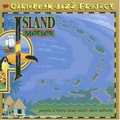 Caribbean Jazz Project: Island Stories