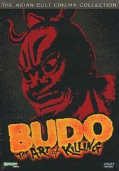 Budo - The Art of Killing