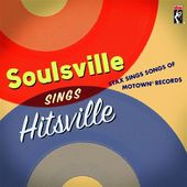 Soulsville Sings Hitsville: Stax Sings Songs of