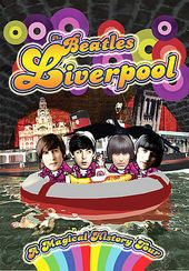 Magical History Tour - The Beatles' Liverpool
