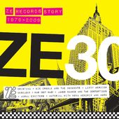 ZE 30: ZE Records Story 1979-2009