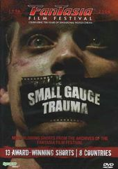 Small Gauge Trauma - Fantasia Film Festival 1996