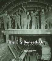 The City Beneath Us: Building The New York Subway