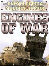 Encyclopedia of Modern Armor: Engines of War