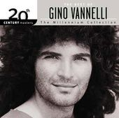 The Best of Gino Vannelli - 20th Century Masters
