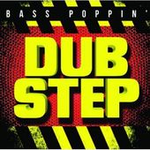 Bass Poppin' Dub Step