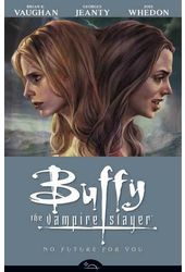 Buffy The Vampire Slayer 2: No Future for You