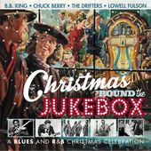 Christmas 'Round the Jukebox: A Blues and R&B