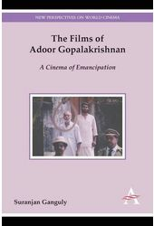 The Films of Adoor Gopalakrishnan: A Cinema of