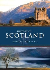 History of Scotland: Castles and Clans