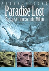 Paradise Lost: The Life & Times of John Milton