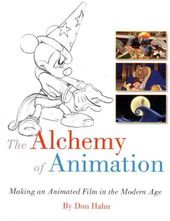 The Alchemy of Animation: Making an Animated Film