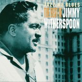 Jazz Me Blues: The Best of Jimmy Witherspoon