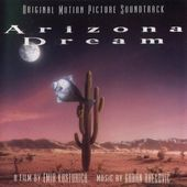 Arizona Dream [Original Motion Picture Soundtrack]