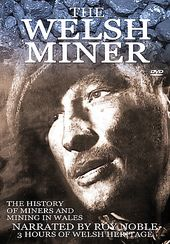 Wales - The Welsh Miner: The History of Miners