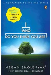 Who Do You Think You Are?: The Essential Guide to