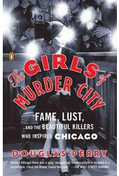 The Girls of Murder City: Fame, Lust, and the