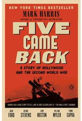 Five Came Back: A Story of Hollywood and the