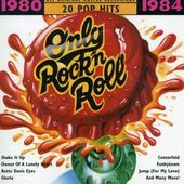 Only Rock 'N Roll: 1980-1984
