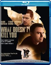 What Doesn't Kill You (Blu-ray)