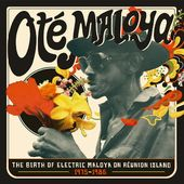 Ote Maloya: The Birth of Electric Maloya on