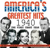 America's Greatest Hits: 1940 - First Chart Year