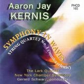 Kernis: Symphony In Waves / String Quartet No. 1