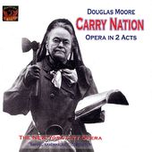 "Douglas Moore ""Carry Nation"" Opera In 2 Acts"