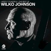 I Keep It to Myself: The Best of Wilko Johnson