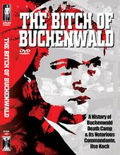 WWII - Bitch of Buchenwald: A History of