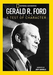 National Geographic - Gerald R. Ford: A Test of
