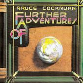 Further Adventures of Bruce Cockburn [Bonus Track]