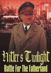 WWII - Hitler's Twilight: Battle for the