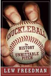 Baseball - Knuckleball: The History of the