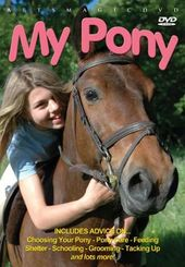 My Pony: Choosing & Caring for Your Horse