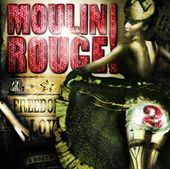 Moulin Rouge, Volume 2 [Music from the Motion