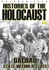 Holocaust - Histories of the Holocaust: Dachau -