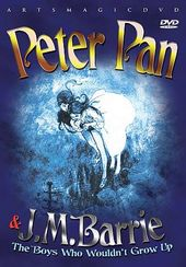 Peter Pan and J.M. Barrie: The Boys Who Wouldn't