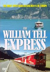 Trains - William Tell Express