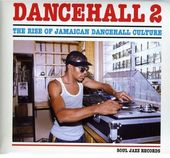 Volume 2 - Rise of Jamaican Dancehall Culture