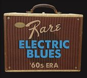 Super Rare Electric Blues: 1960s Era (2-CD)