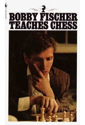 Chess: Bobby Fischer Teaches Chess