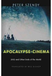 Apocalypse-Cinema: 2012 And Other Ends of the