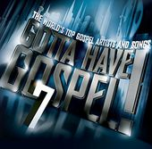 Gotta Have Gospel, Volume 7 (2-CD)