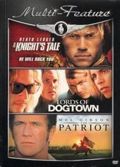 A Knight's Tale / Lords of Dogtown / The Patriot