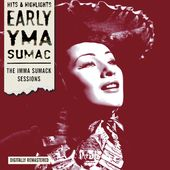Early Yma Sumac: The Imma Sumack Sessions