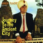 Karla Pundit Presents Journey to the Ancient City