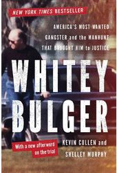 Whitey Bulger: America's Most Wanted Gangster and